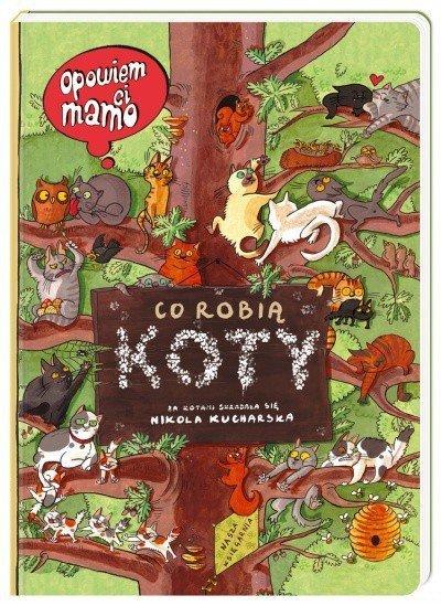 Nasza księgarnia Książeczka Opowiem ci, mamo, co robią koty