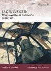JAGDFLIEGER: Pilot myśliwski Luftwaffe 1939-1945