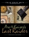 FOLIO SERIES NO.14: Arc of the Kaisers Lost Raider