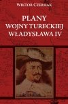 Plany wojny tureckiej Władysława IV
