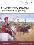 Kondotierzy 1300-1500. Niesławni włoscy najemnicy