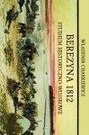 Berezyna 1812 Studium historyczno-wojskowe