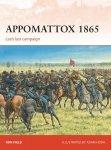 CAMPAIGN 279 Appomattox 1865: Lee's last campaign