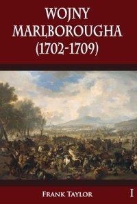 Wojny Marlborougha (1702-1709) Tom I