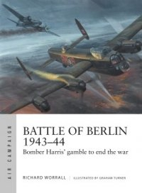 AIR CAMPAIGN 11 Battle of Berlin 1943–44