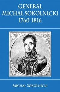 Generał Michał Sokolnicki 1760-1816