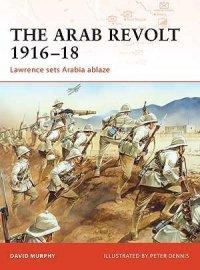 CAMPAIGN 202 The Arab Revolt 1916–18