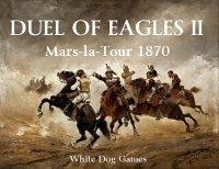 Duel of Eagles II: Mars-la-Tour 1870