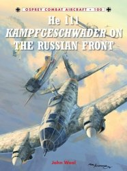 He 111 Kampfgeschwader on the Russian Front (Combat Aircraft Book 100)