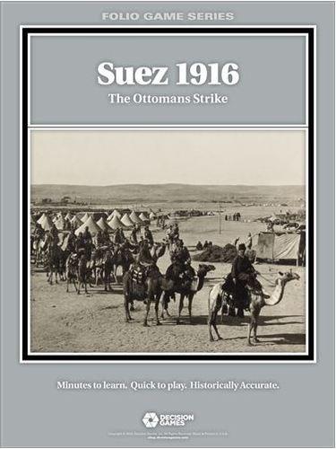 Suez 1916: The Ottoman Strike