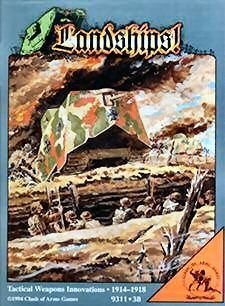 Landships! Tactical Weapons Innovations 1914-1918
