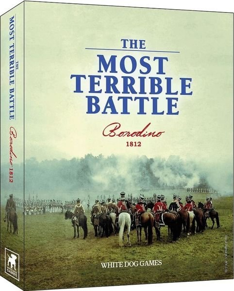 The Most Terrible Battle: Borodino 1812