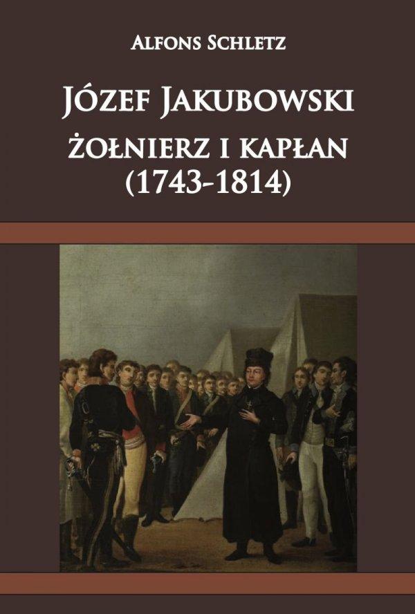 Józef Jakubowski, żołnierz i kapłan (1743-1814)
