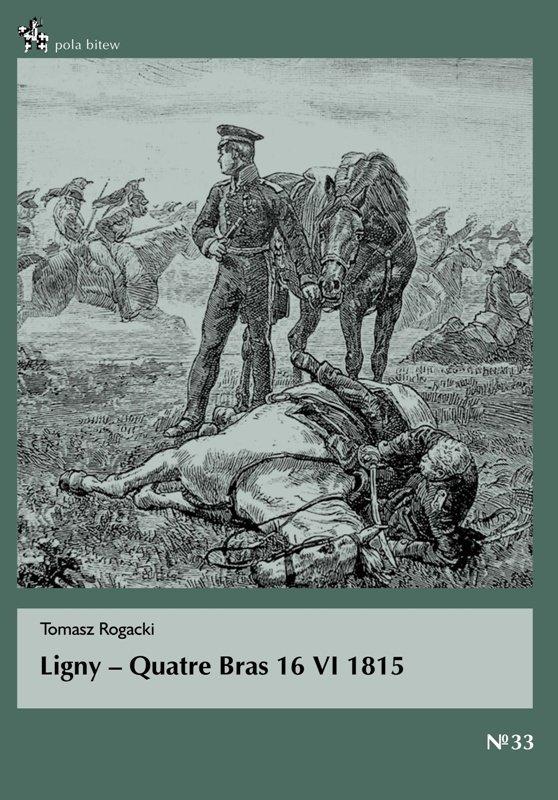 Ligny – Quatre Bras 16 VI 1815
