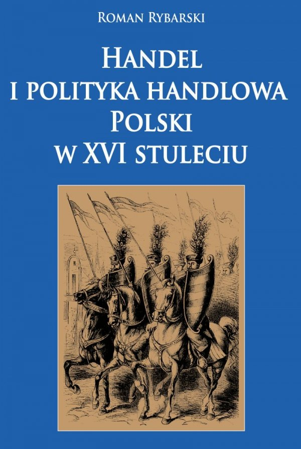 Handel i polityka handlowa Polski w XVI stuleciu
