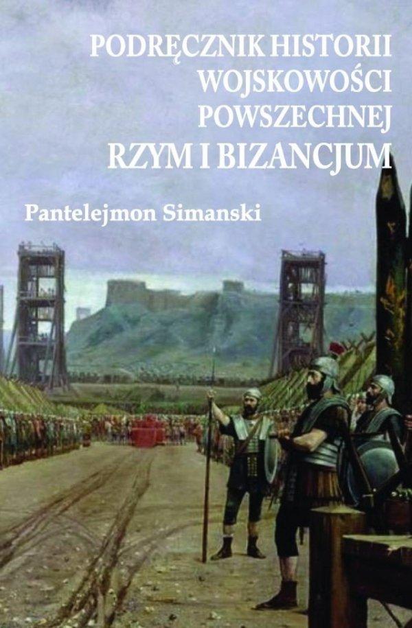 Podręcznik do historii wojskowości powszechnej Rzym i Bizancjum