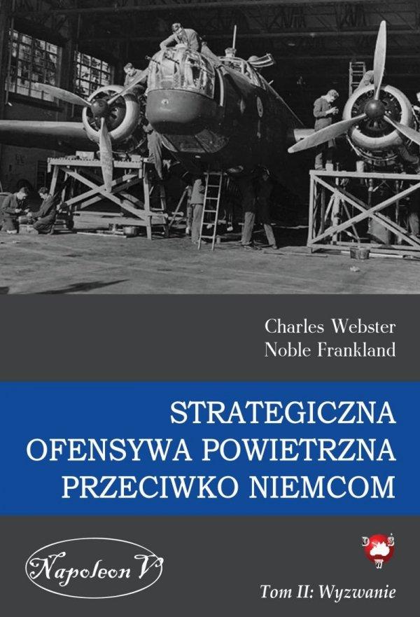 Strategiczna Ofensywa Powietrzna przeciwko Niemcom tom II