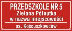 Tablica Przedszkole nr. + im. + nazwa miejscowości + ulica