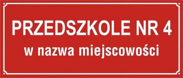 Tablica Przedszkole nr + nazwa miejscowości