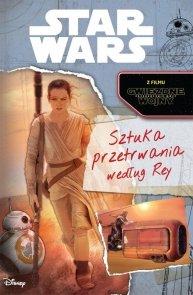 Star Wars. Sztuka przetrwania według Rey.