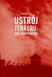 Ustrój terroru: obóz koncentracyjny