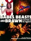 BABES BEASTS AND BRAWN SCULPTURE OF THE FANTASTIC SC