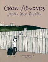 GREEN ALMONDS LETTERS FROM PALESTINE SC