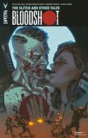 BLOODSHOT VOL 06 THE GLITCH AND OTHER TALES SC