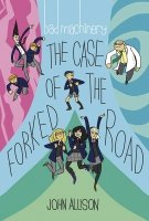 BAD MACHINERY VOL 07 THE CASE OF THE FORKED ROAD SC **