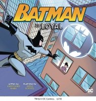 BATMAN IS LOYAL YR PICTURE BOOK *