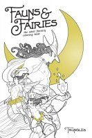 FAUNS AND FAIRIES ADULT COLORING BOOK SC **