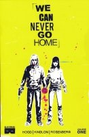 WE CAN NEVER GO HOME VOL 01 WHAT WE DO IS SECRET SC