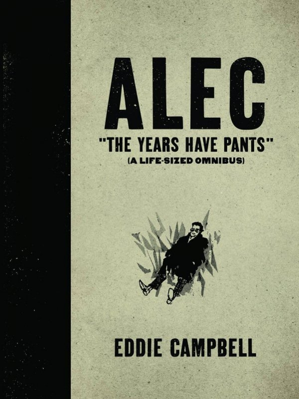 ALEC YEARS HAVE PANTS LIFE SIZE OMNIBUS HC *