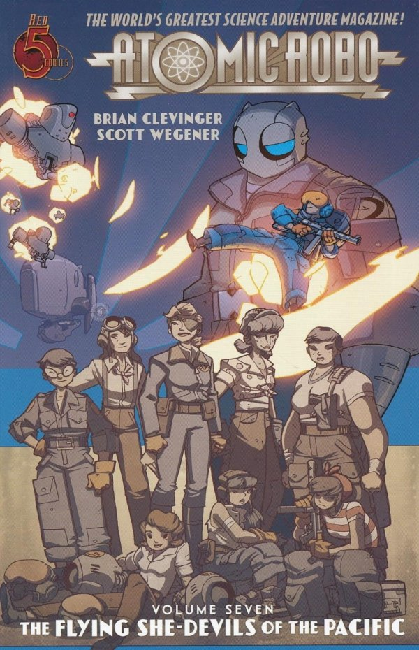 ATOMIC ROBO VOL 07 AND THE FLYING SHE-DEVILS OF THE PACIFIC SC