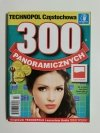 300 PANORAMICZNYCH NR 2 (252) LUTY 2018