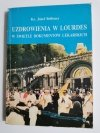 UZDROWIENIA W LOURDES W ŚWIETLE DOKUMENTÓW LEKARSKICH 1987