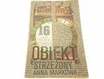 OBIEKT STRZEŻONY - Anna Markowa
