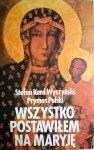 WSZYSTKO POSTAWIŁEM NA MARYJĘ - Wyszyński 1980