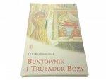 BUNTOWNIK I TRUBADUR BOŻY - Otto Kaltenbrunner