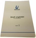 JĘZYK ANGIELSKI. KURS PODSTAWOWY CZĘŚĆ 2 (1999)