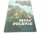TATRY POLSKIE. SZLAKI TURYSTYCZNE - Z Korosadowicz
