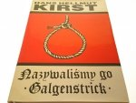 NAZYWALIŚMY GO GALGENSTRICK - Hans Hellmut Kirst