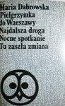 PIELGRZYMKA DO WARSZAWY I INNE - M. Dąbrowska 1967