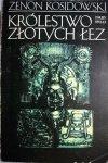 KRÓLESTWO ZŁOTYCH ŁEZ - Zenon Kosidowski 1986