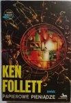 PAPIEROWE PIENIĄDZE - Ken Follett 1990