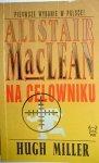 NA CELOWNIKU - Alistair MacLean, Hugh Miller 1997