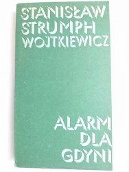 ALARM DLA GDYNI - Stanisław Strumph Wojtkiewicz 1982