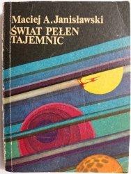 ŚWIAT PEŁEN TAJEMNIC - Maciej A. Janisławski 1988