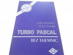 TURBO PASCAL BEZ TAJEMNIC Leszek Jaroszewicz 1991
