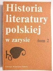 HISTORIA LITERATURY POLSKIEJ W ZARYSIE TOM 2 - Aleksander Wilkoń i inni 1988